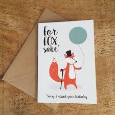 for fox sake belated birthday card late birthday card