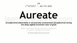 aureate pronunciation and definition