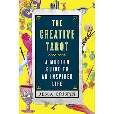 the creative tarot a modern guide to an inspired life by jessa