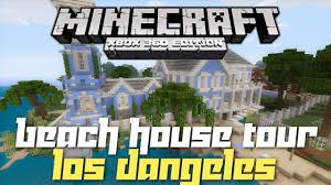 House Tours by Minecraft Xbox 360 Beach House House Tours Of Los Dangeles Ep