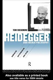 tom rockmore heidegger and french philosophy by miran pogacar