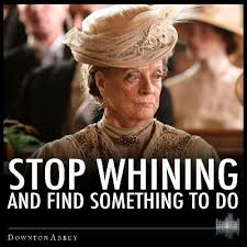 Whiner Meme - fed up with whiners life aboard the hms pie rat