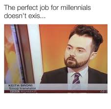Job Memes - the perfect job for millennials doesnt exis funny memes daily