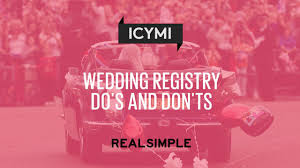 where to do wedding registry wedding registry do s and don ts real simple