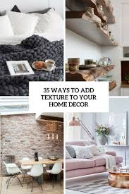 Home Decor Website 35 Ways To Add Texture To Your Home Décor Digsdigs
