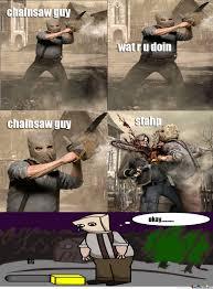 Chainsaw Meme - chainsaw guy by bg meme center