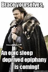 Epic Movie Meme - meme creator brace yourselves an epic sleep deprived epiphany is