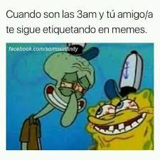 Memes De Facebook - dopl3r com memes cuando son las 3am y tú amigo a te sigue