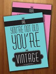 you u0027re not old you u0027re vintage wink 21 hilarious gift card