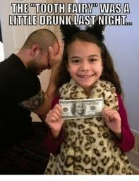 Tooth Fairy Meme - 25 best memes about tooth fairy tooth fairy memes
