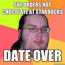 Memes Hot - she orders hot chocolate at starbucks date over az meme funny