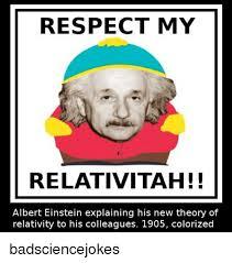 Albert Einstein Meme - respect my relativitah albert einstein explaining his new theory