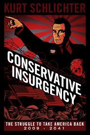 Amazon Com Conservative Insurgency 9781618689771 Kurt