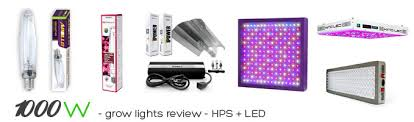 Plant Lights How To Choose by Best 1000 Watt Grow Lights Review Hps Vs Led Lights