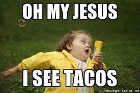 Running Baby Meme - oh my jesus i see tacos little girl running away meme generator