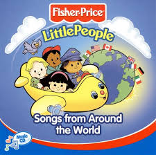 songs from around the world fisher price songs