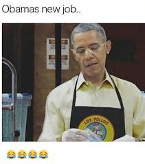 New Job Meme - obamas new job meme on esmemes com