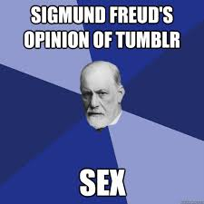 Sex Memes Tumblr - sigmund freud s opinion of tumblr sex sigmund freud quickmeme