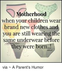 Motherhood Memes - motherhood when your children wear brand new clothes and you are