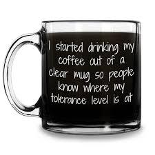 Weird Coffee Mugs by My Tolerance Level U0027 Funny Glass Coffee Mug 13 Oz Made In Usa