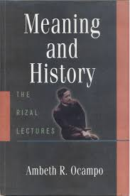 meaning and history the rizal lectures by ambeth r oco