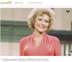 Betty White Memes - happy birthday betty white the best memes to celebrate 95 years