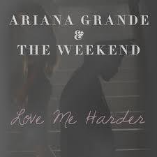 arian love com ariana grande ft the weeknd love me harder video hard 2