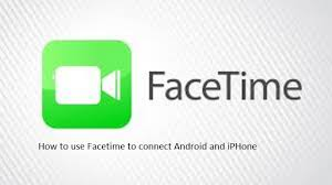 facetime iphone from android how to use facetime to connect android and iphone