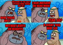 Salty Spitoon Meme - welcome to the salty spitoon how tough are ya meme generator