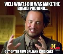 Pudding Meme - well what i did was make the bread pudding on memegen
