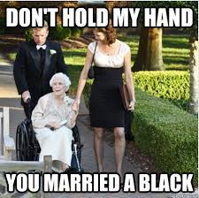 Old Lady College Meme - don t hold my hand you married a black racist old lady in chair