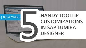 designer handy tips tricks 5 handy tooltip customizations in sap lumira