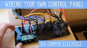 wiring your own camper van control panel diy electronics youtube