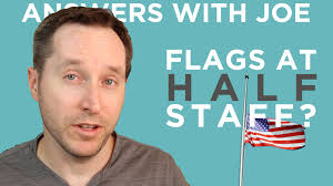 Nj Flags Half Staff Why Do We Fly Flags At Half Staff Answers With Joe Youtube