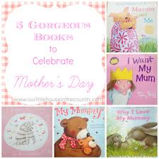 mothers day books 5 gorgeous books to celebrate s day our house in
