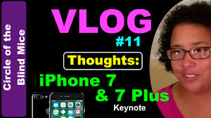 The Blind Mice Iphone 7 Thoughts Part 1 Circle Of The Blind Mice Vlog 11