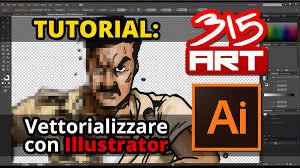 tutorial illustrator italiano tutorial ita illustrator vettorializzare bitmap eps e