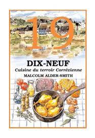 cuisine du terroir dix neuf cuisine du terroir correzienne ebook malcolm alder