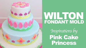 Decorating With Fondant How To Use Wilton Silicone Mold Global To Decorate Cakes By Pink