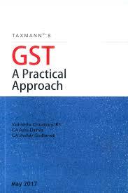 taxmann gst a practical approach by vashishtha chaudhary ashu