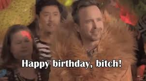 Birthday Bitch Meme - birthday bitch gifs tenor