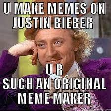 Quick Meme Maker - justin bieber meme quickmeme