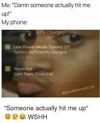 Phone Dry Meme - 25 best memes about hit me up hit me up memes