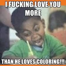 I Love You More Meme - funny i love you more memes love quotes