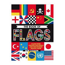 book of flags flags from around the world and the stories