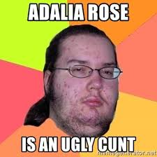 adalia rose is an ugly cunt butthurt dweller meme generator