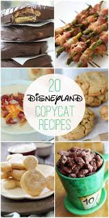 recette de cuisine all 20 disneyland copycat recipes now you can all of your