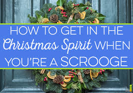 what do i get my for christmas how to get in the christmas spirit when you re a scrooge frugal