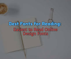best fonts for reading easiest to read design fonts