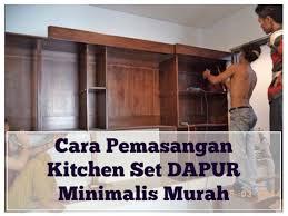 Kitchen Set Minimalis Untuk Dapur Kecil 2016 Cara Pemasangan Kitchen Set Dapur Minimalis Murah Youtube